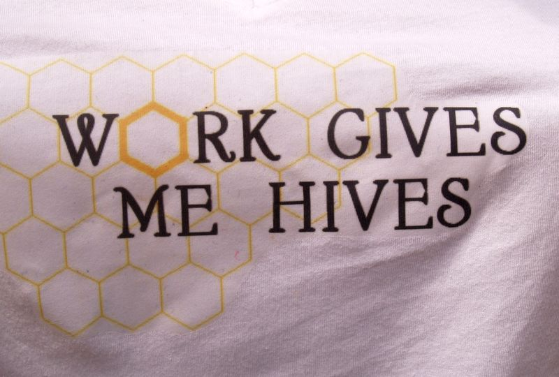 Bee - Work gives me Hives